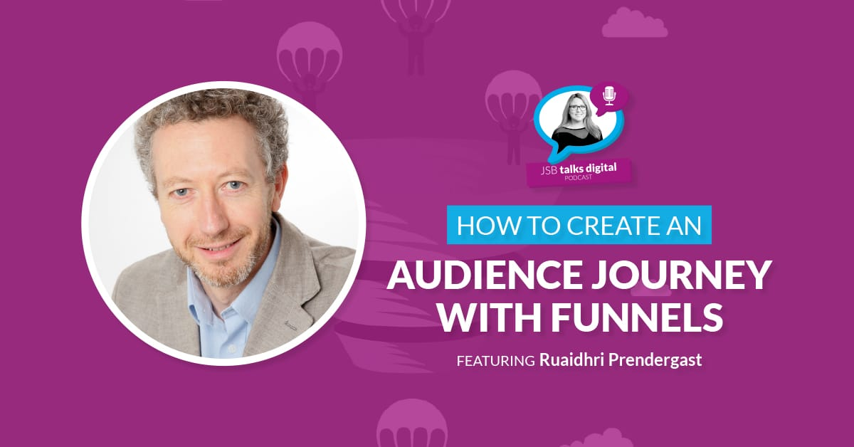 [PODCAST] How to Create an Audience Journey with Funnels