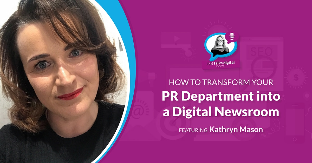 [PODCAST] How to Transform your PR Department into a Digital Newsroom