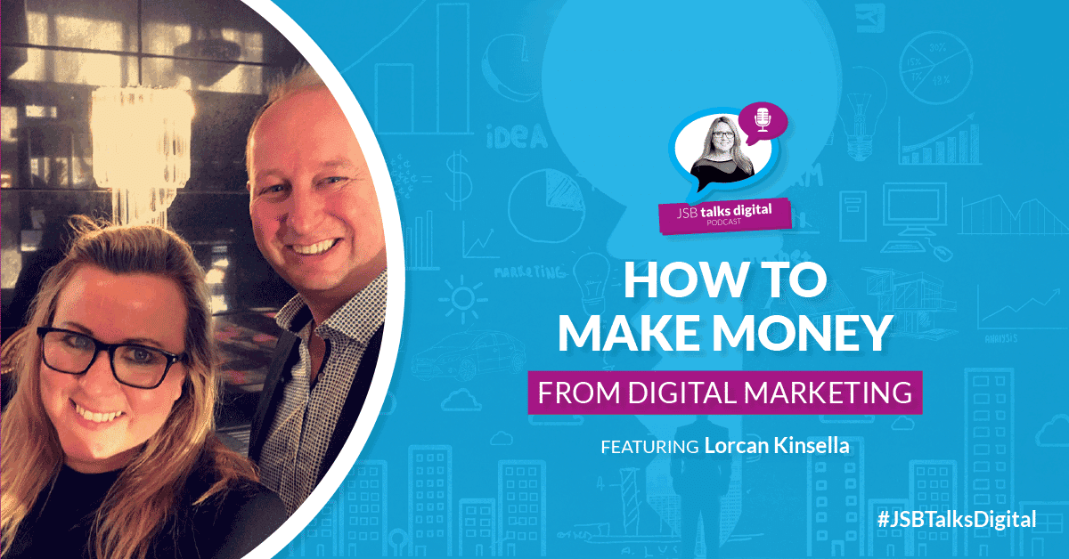 [PODCAST] How to Make Money from Digital Marketing