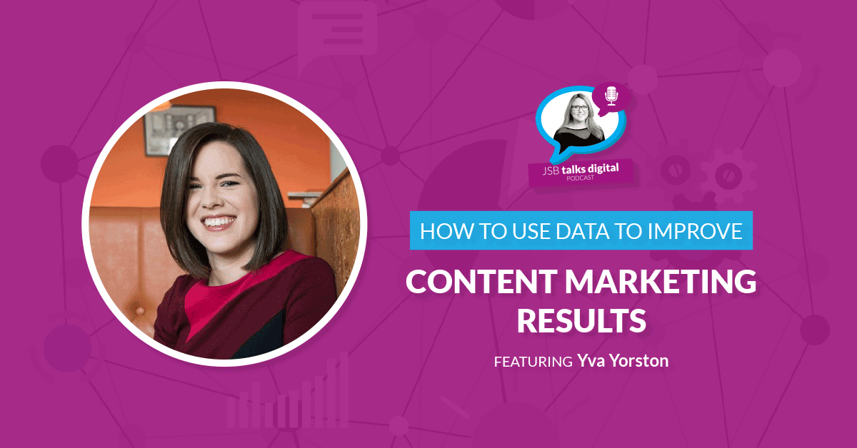 [PODCAST] How to Use Data to Improve your Content Marketing Results