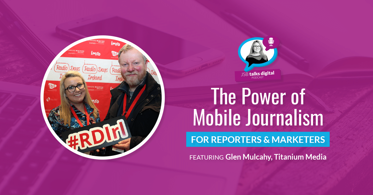 [PODCAST] The Power of Mobile Journalism for Reporters and Marketers