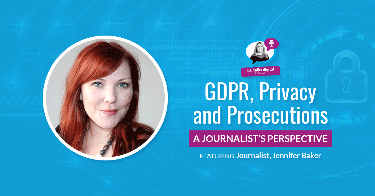[PODCAST] GDPR, Privacy and Prosecutions | A Journalist's Perspective
