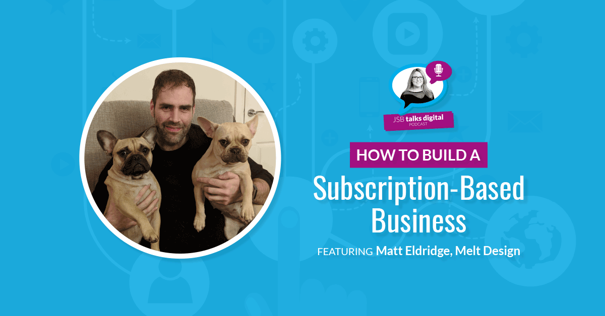 [PODCAST] How to Build a Subscription-Based Business