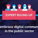 [EXPERT ROUND-UP] How to embrace digital transformation in the public sector