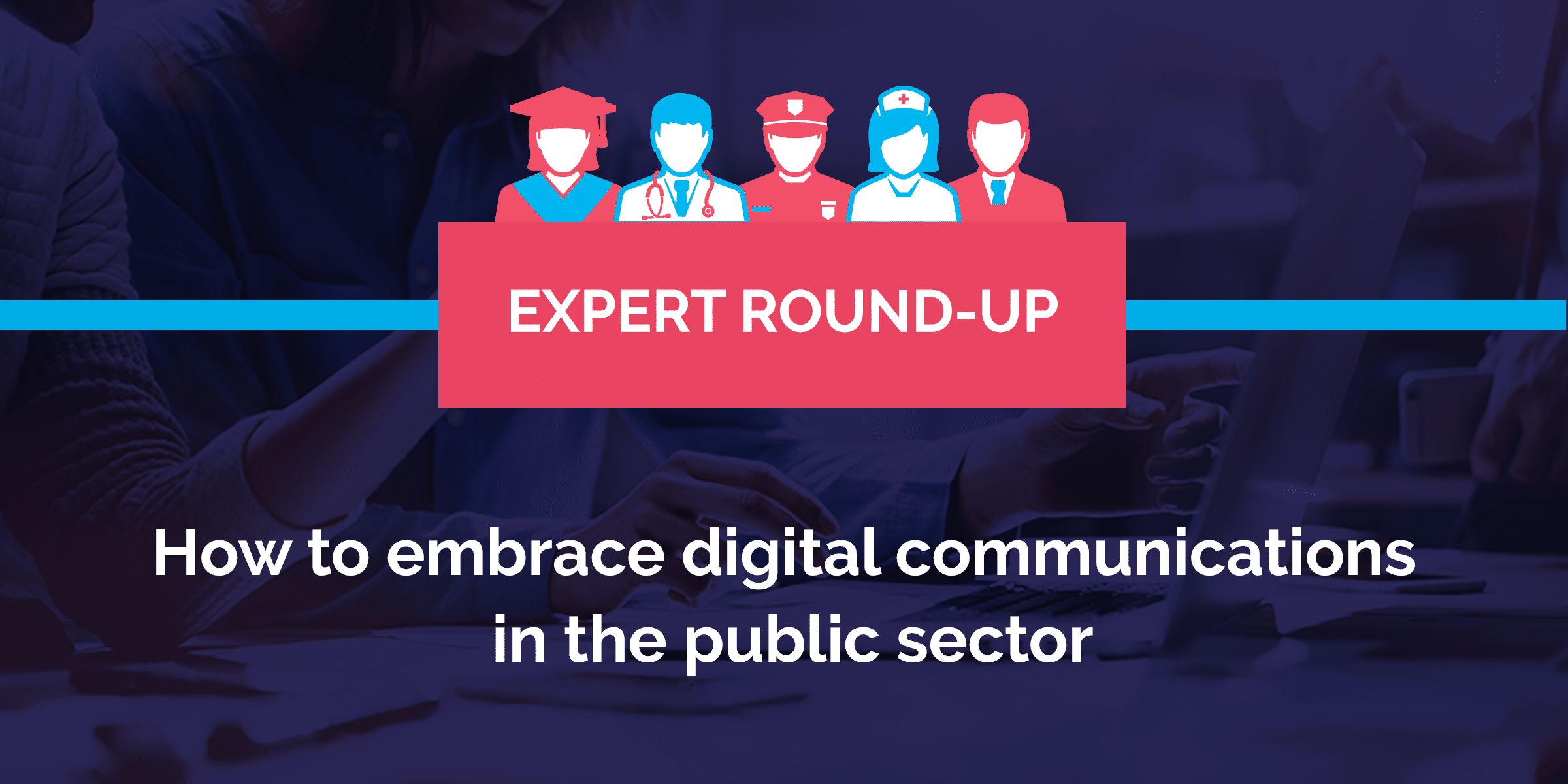 How to embrace digital transformation in the public sector