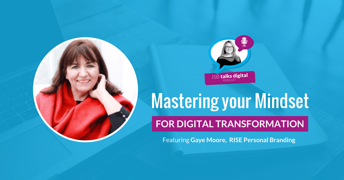 [PODCAST] Mastering your Mindset for Digital Transformation
