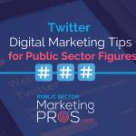 Twitter Digital Marketing Tips for Public Sector Figures