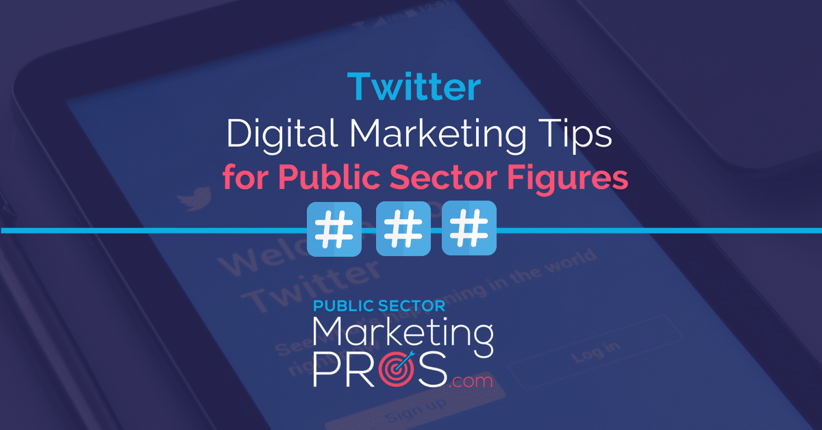 Twitter Digital Marketing Tips for Public Sector Figures