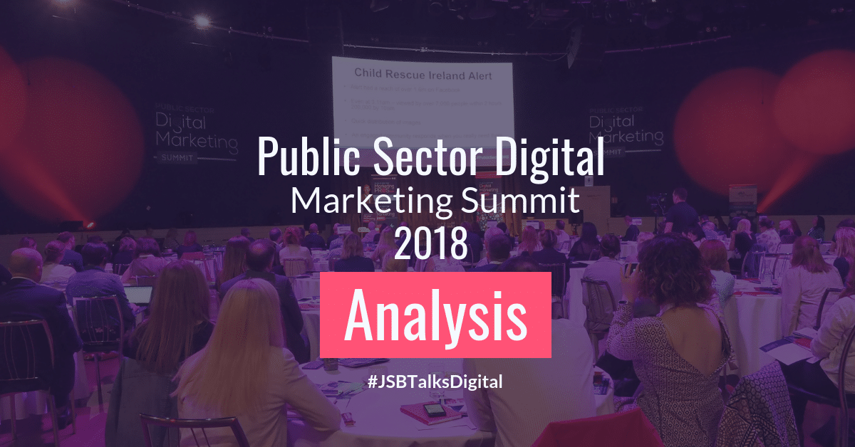 Public Sector Digital Marketing Summit 2018 - Analysis