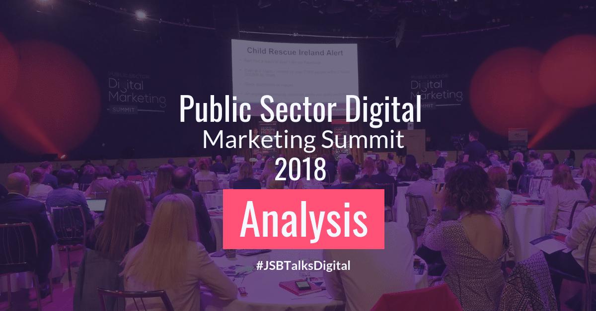 Public Sector Digital Marketing Summit 2018 - Analysis