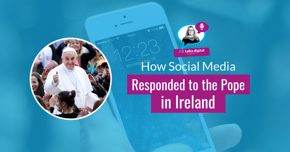 [PODCAST] How Social Media Responded to the Pope in Ireland