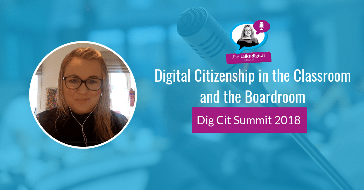 [PODCAST] Digital Citizenship in the Classroom and the Boardroom
