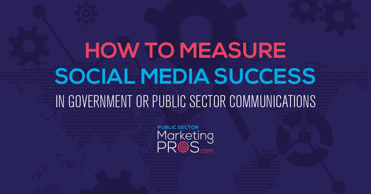 How to measure social media success in Government or public sector communications?