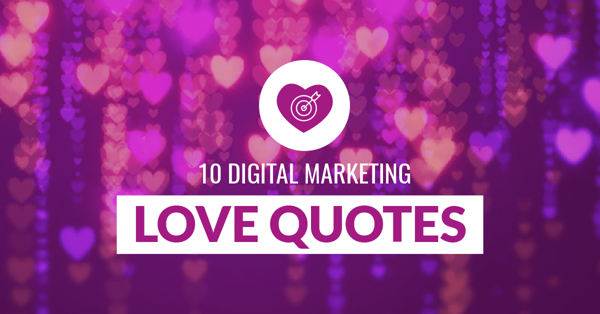 Top 10 Love Quotes for Digital Marketers ❤️