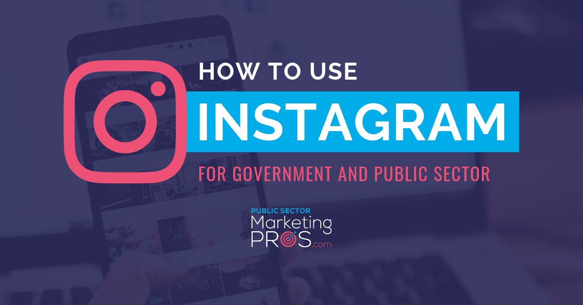Instagram for Government Communications