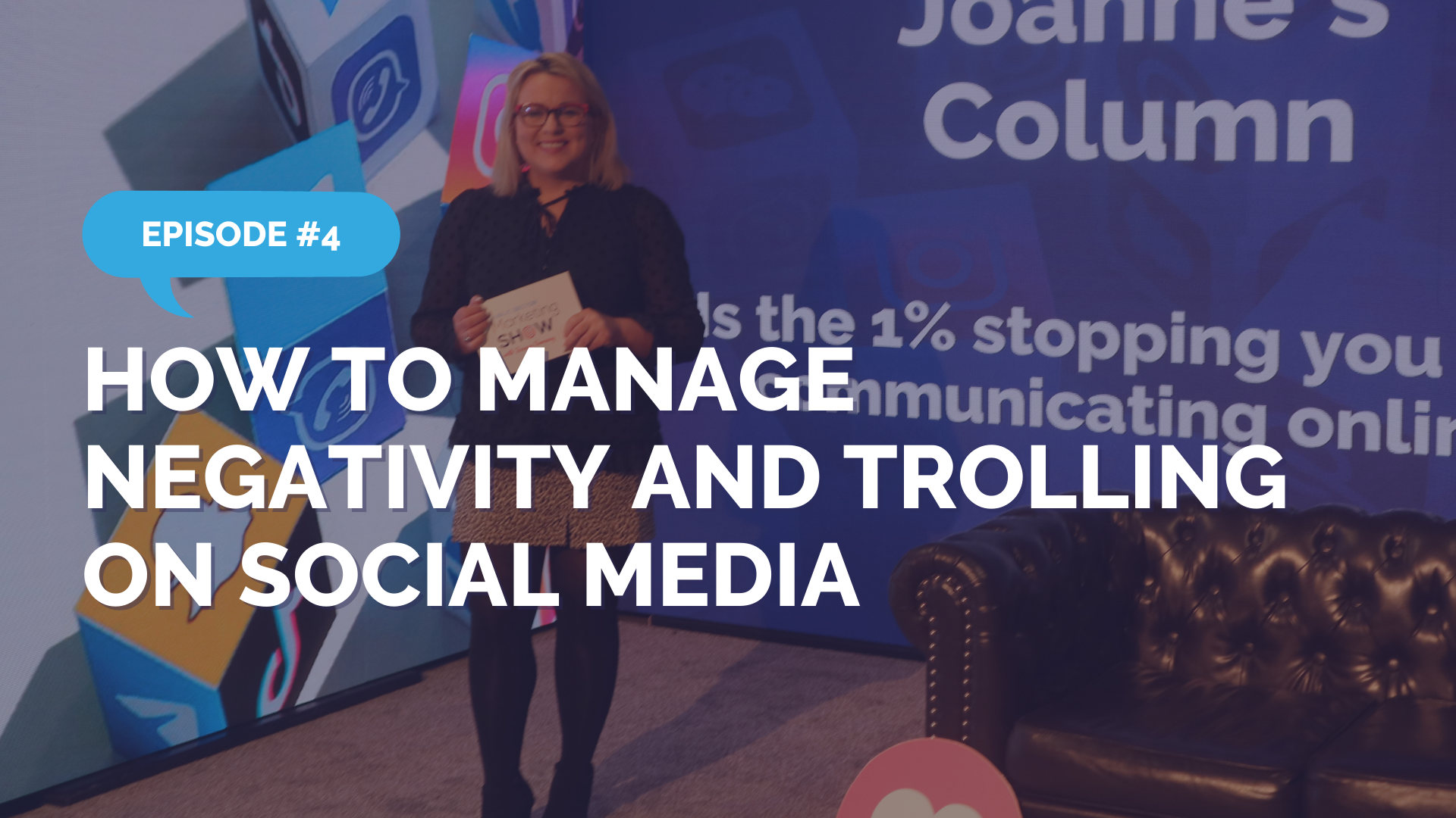 Episode 4 - How to Manage Negativity and Trolling on Social Media
