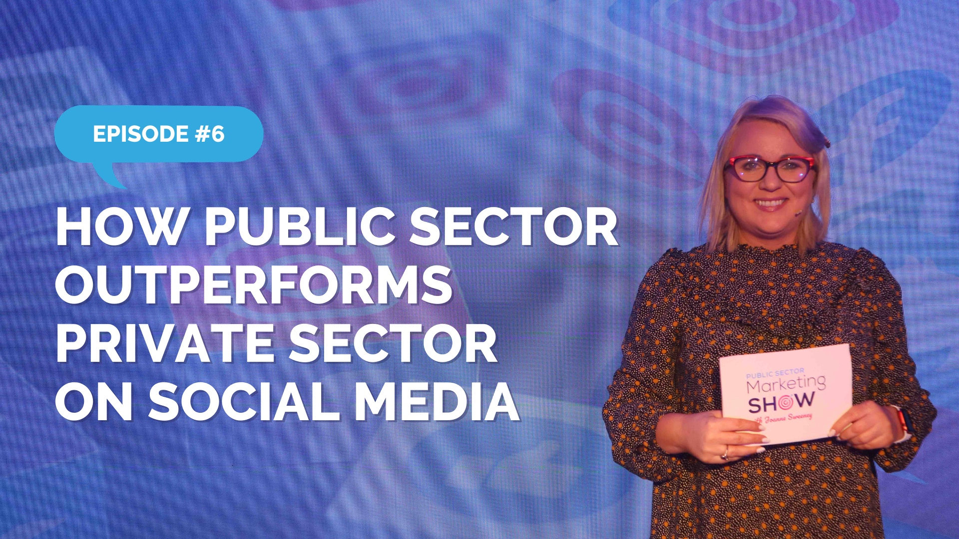 Episode 6 - How Public Sector Outperforms Private Sector on Social Media