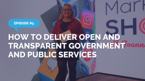 How to Deliver Open and Transparent Government and Public Services