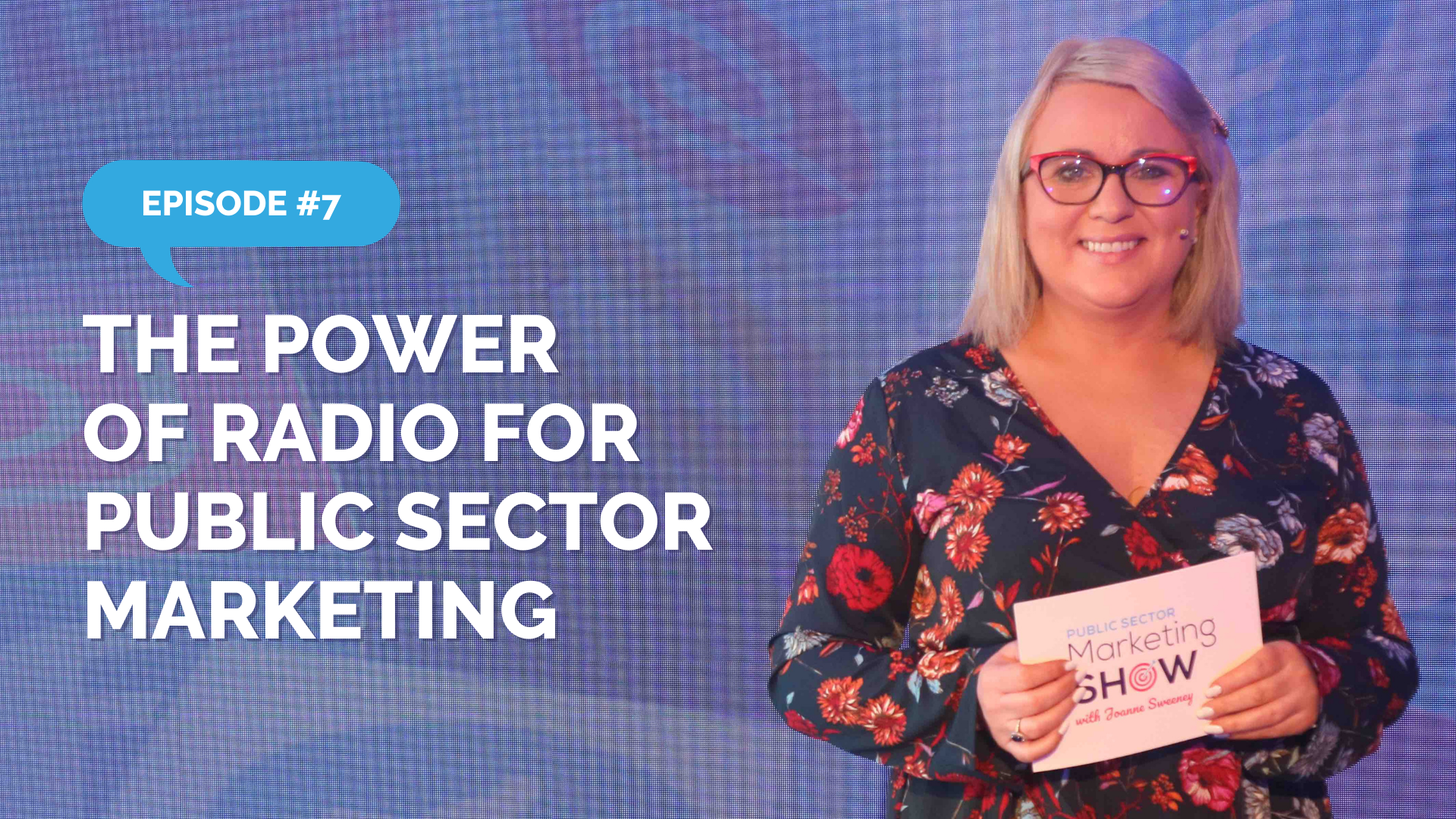 Episode 7 - The Power of Radio for Public Sector Marketing
