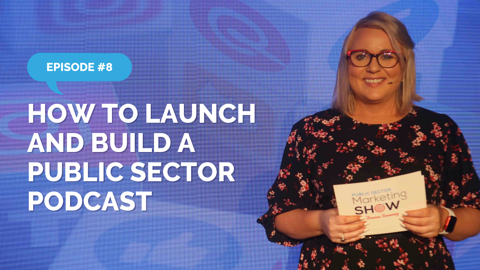 Episode 8 - How to Launch and Build a Public Sector Podcast