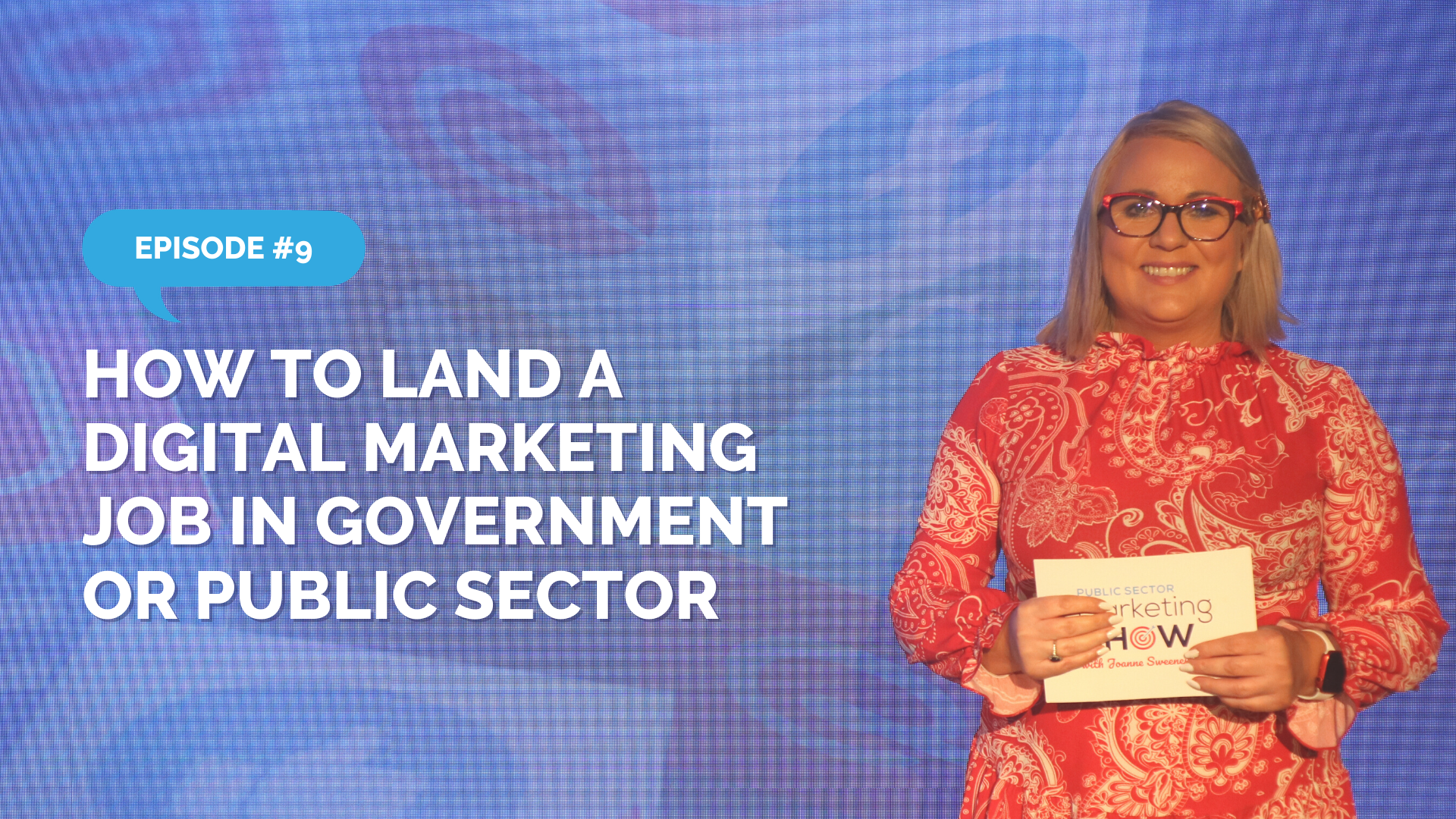 Episode 9 - How to Land a Digital Marketing Job in Government or Public Sector