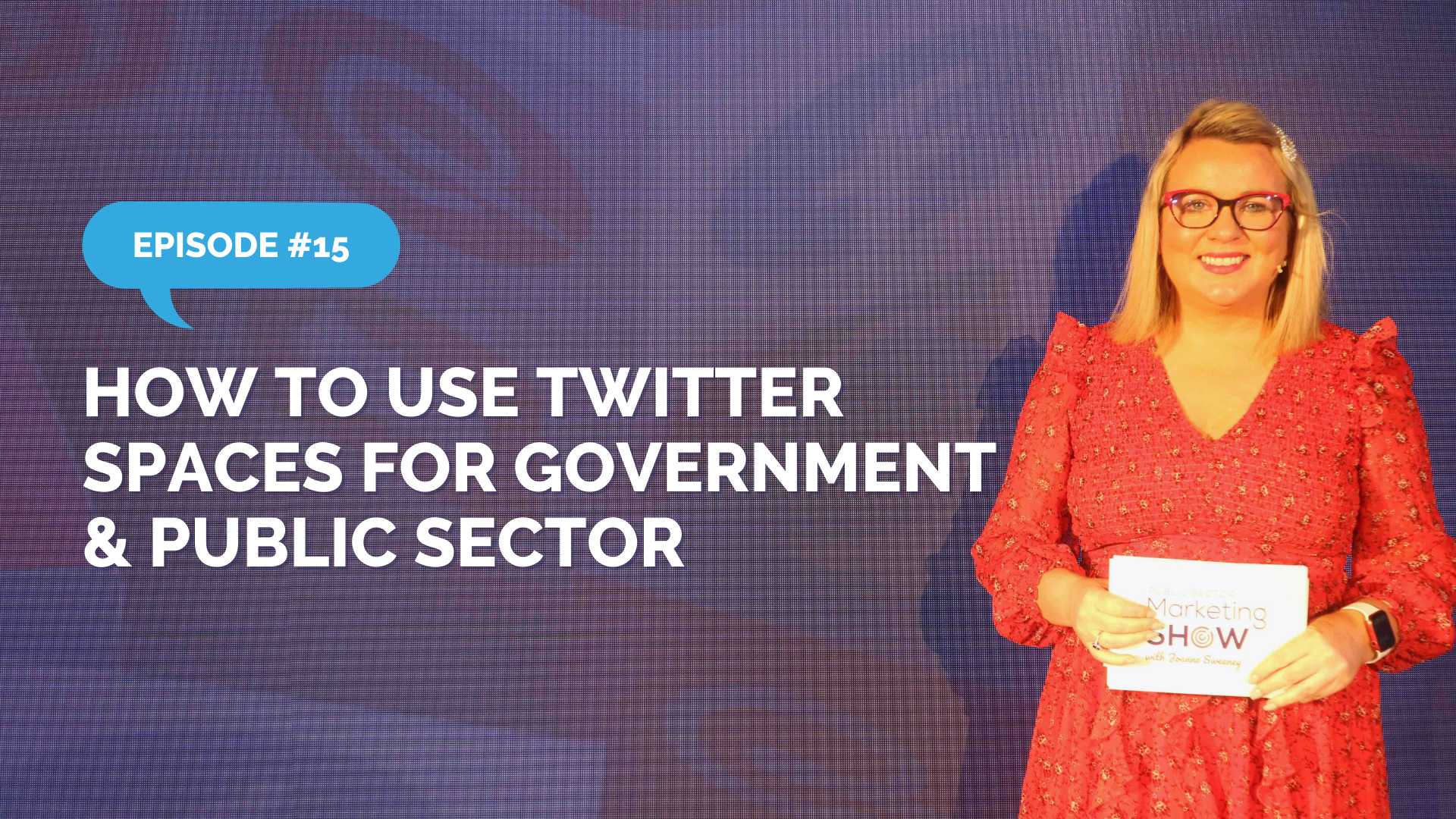 Episode 15 - How to Use Twitter Spaces for Government & Public Sector