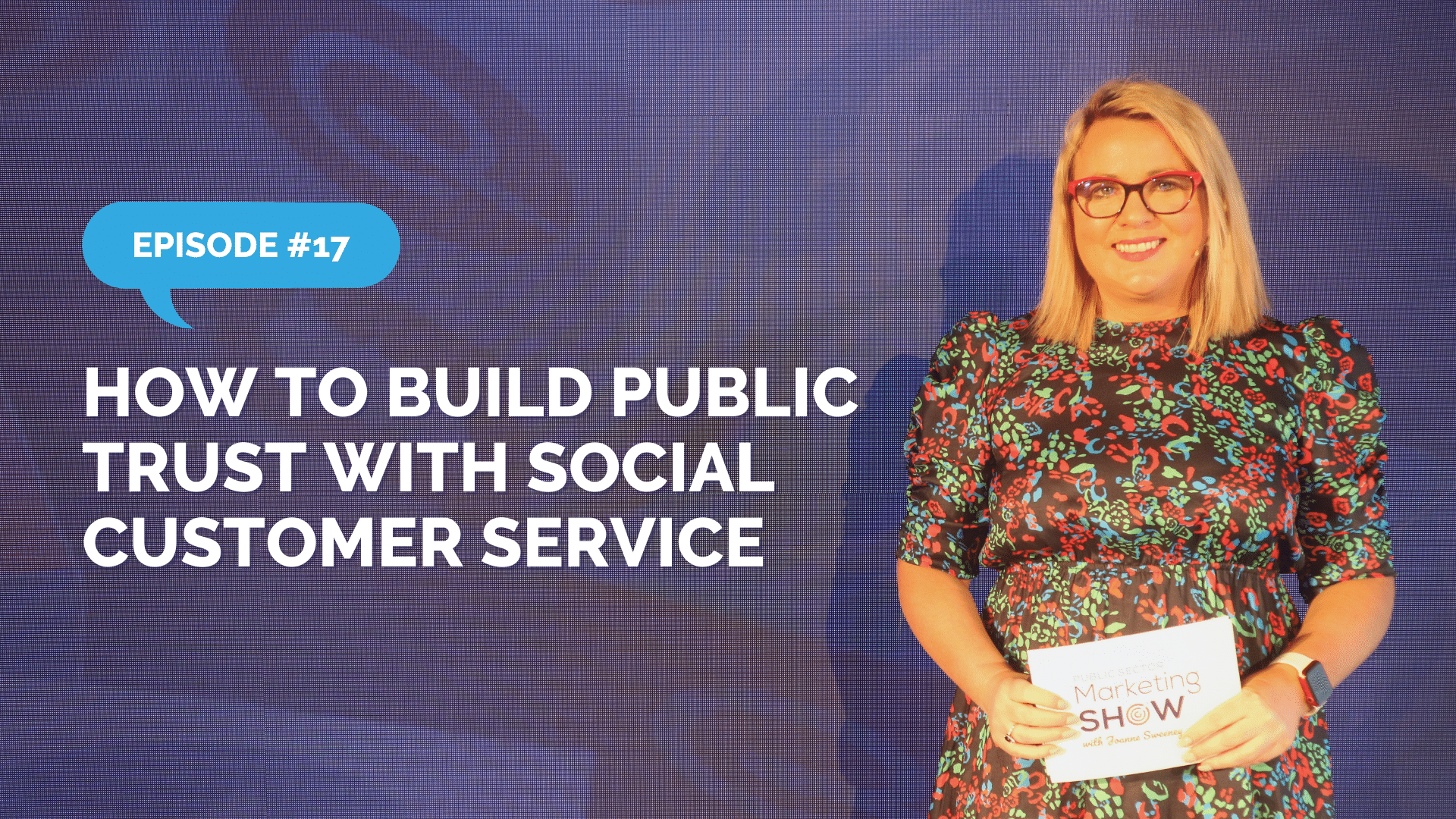 Episode 17 - How to Build Public Trust with Social Customer Service