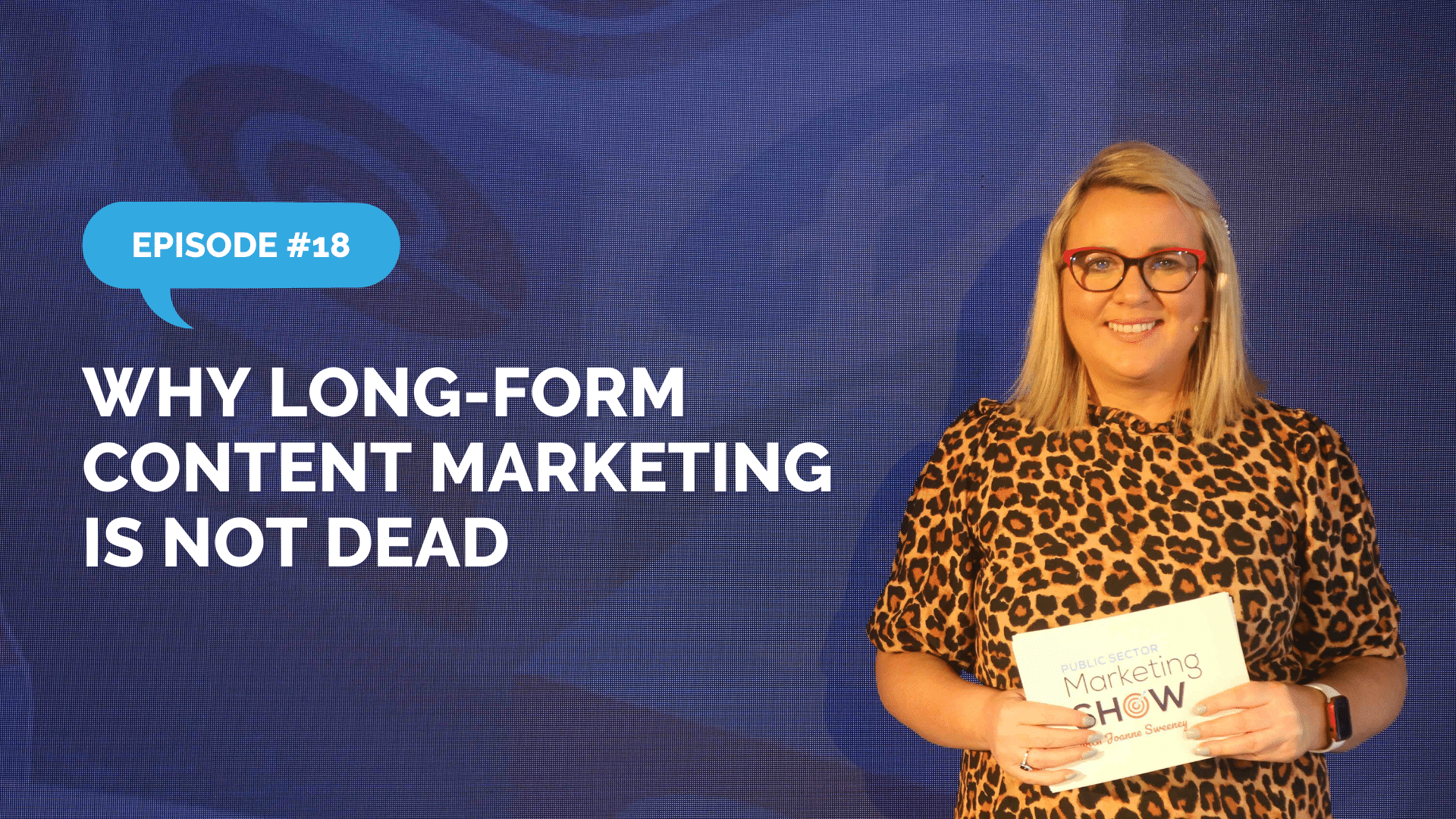 Episode 18 - Why Long-Form Content Marketing Is Not Dead