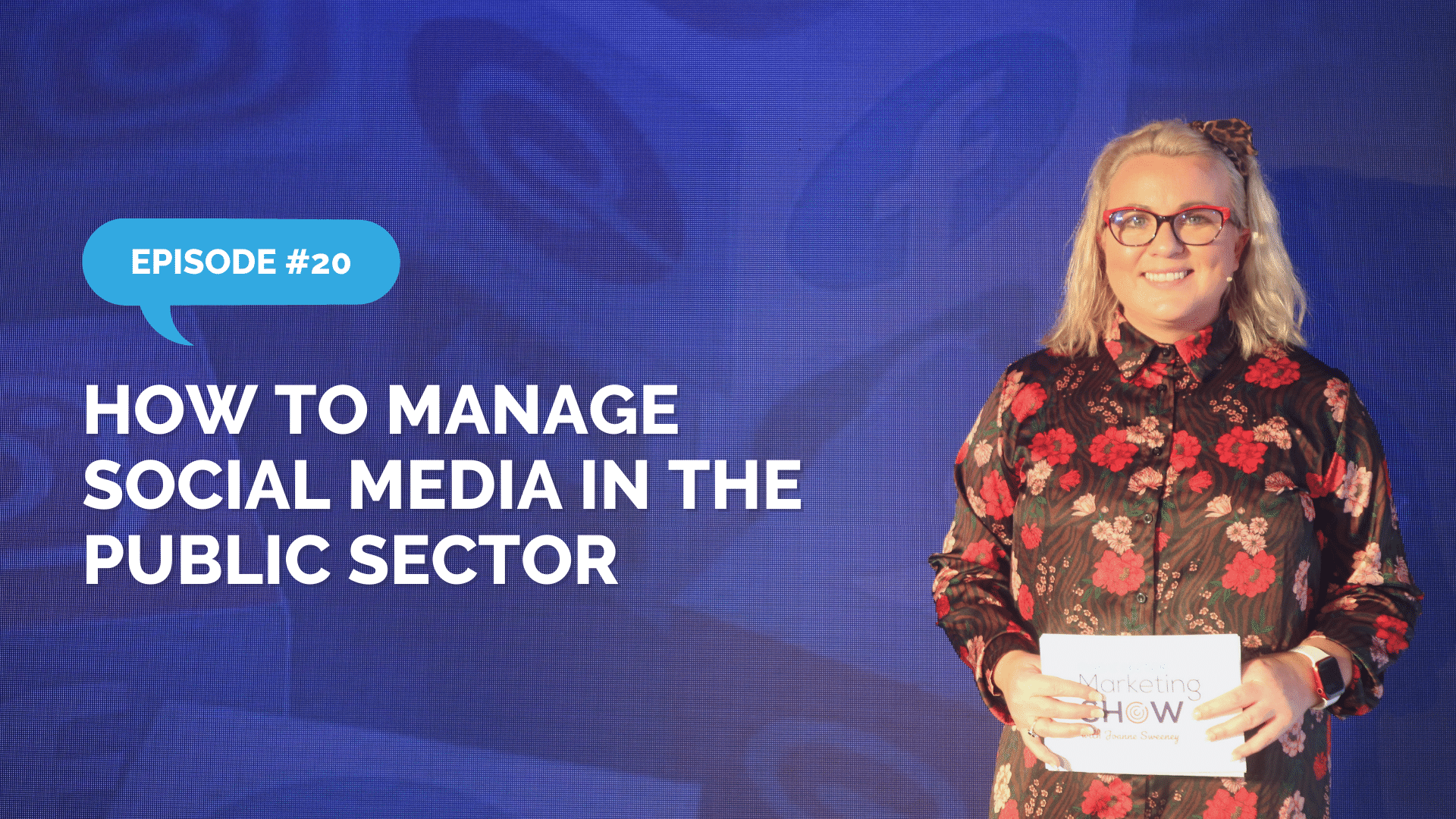 Episode 20 - How to Manage Social Media in the Public Sector