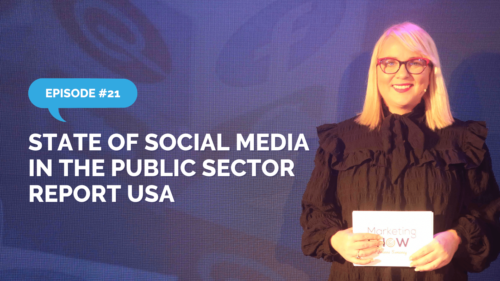 Episode 21 - State of Social Media in the Public Sector Report USA