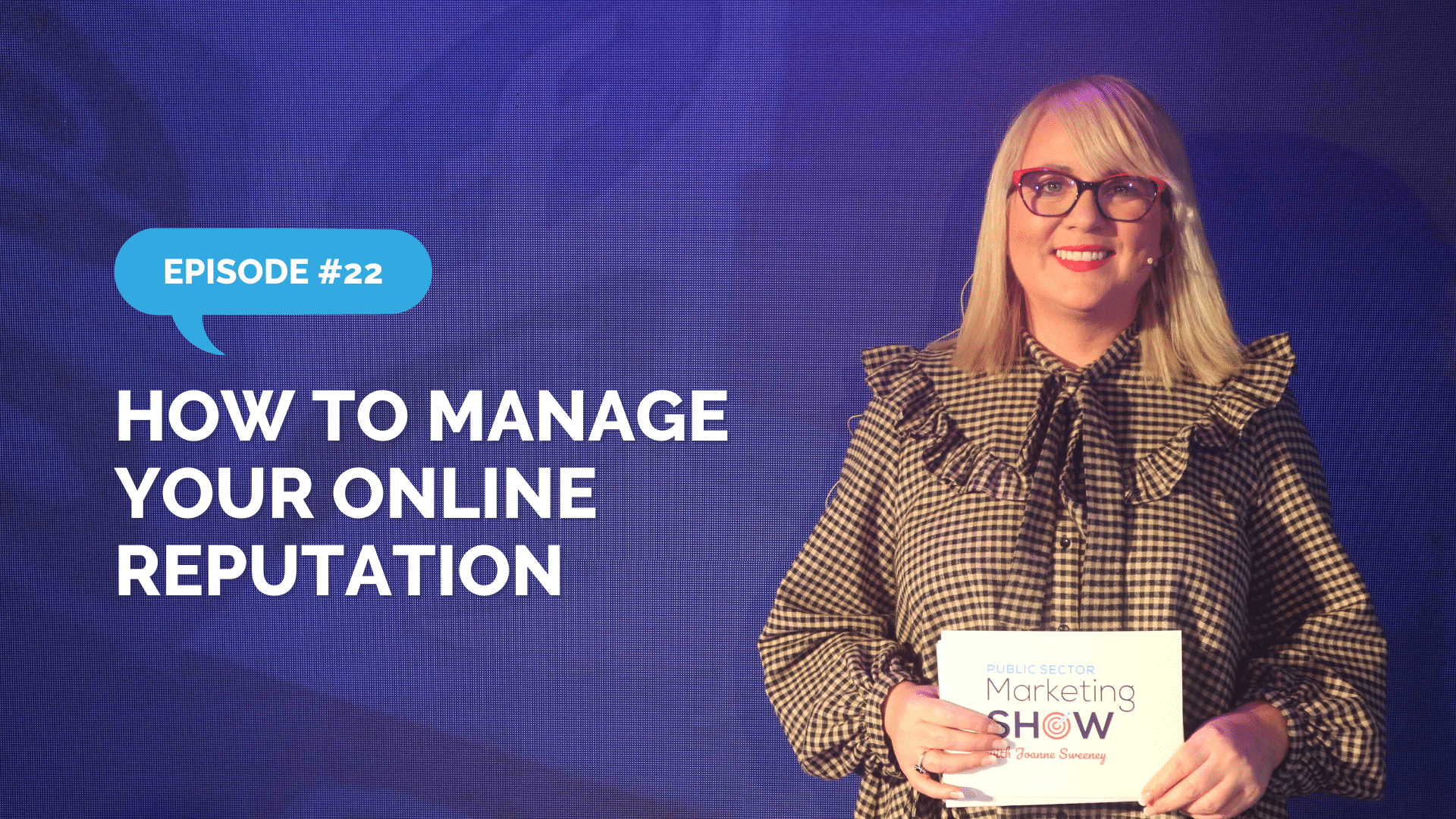 Episode 22 - How to Manage Your Online Reputation