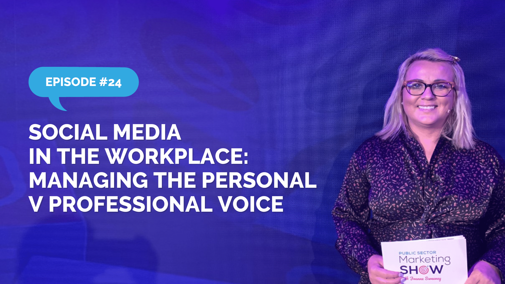 Episode 24 - Social Media in the Workplace: Managing The Personal V Professional Voice