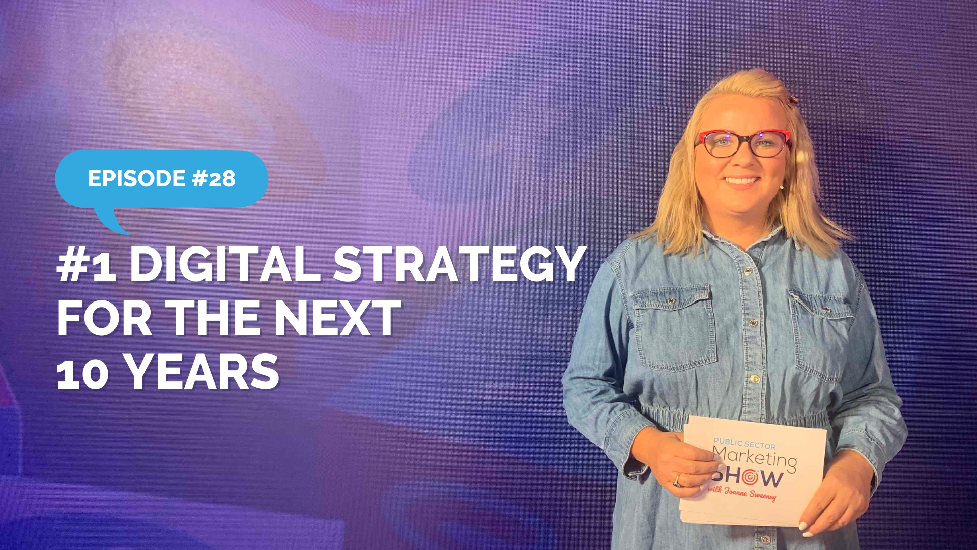 Episode 28 -  The Number 1 Digital Strategy for the Next 10 Years