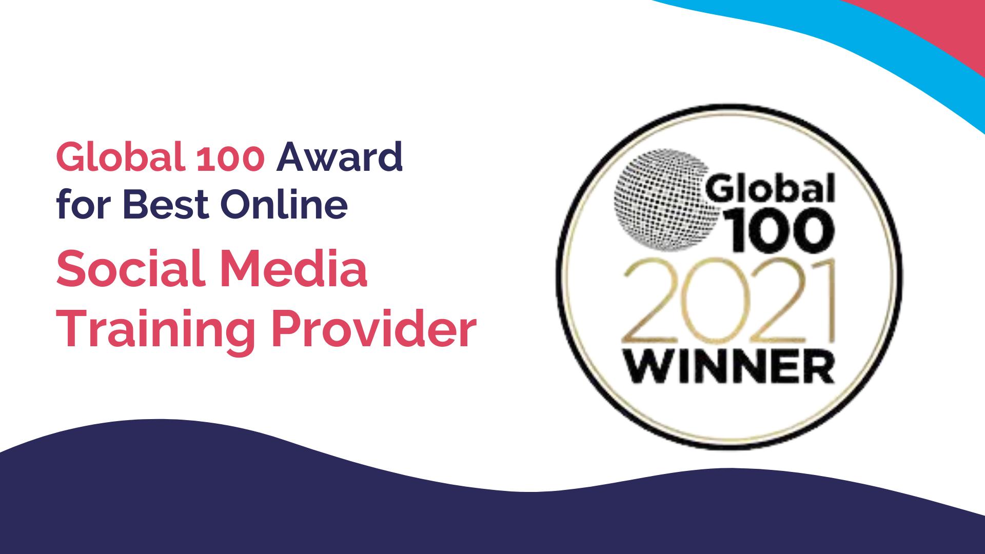 Global 100 Award for Best Online Social Media Training Provider