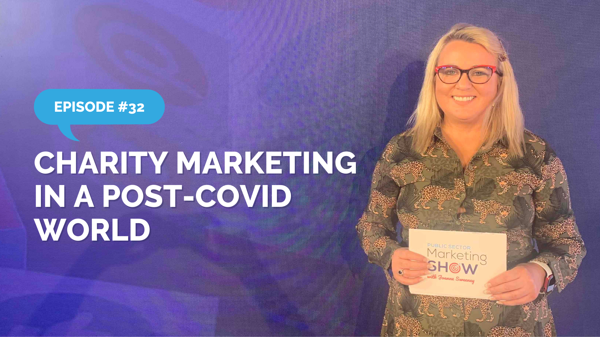 Episode 32 -Charity Marketing in a Post COVID World