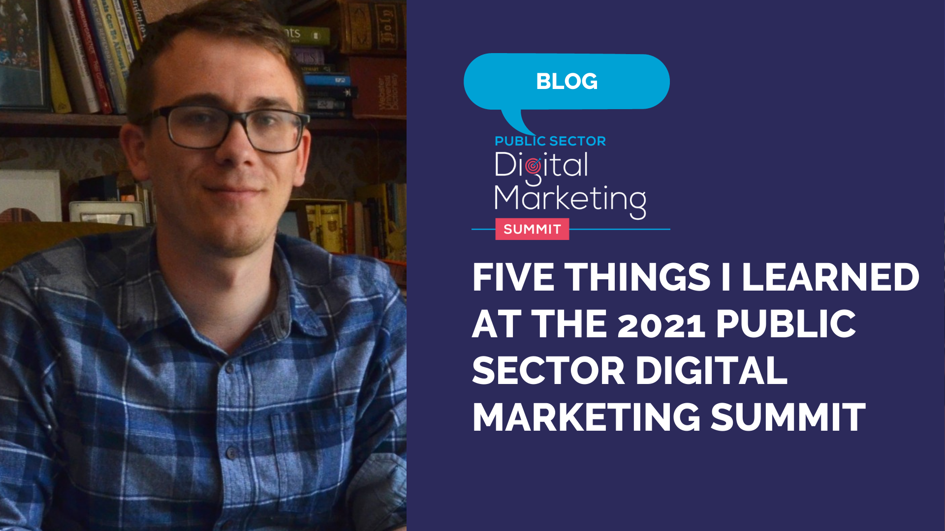 Five Things I learned at the 2021 Public Sector Digital Marketing Summit