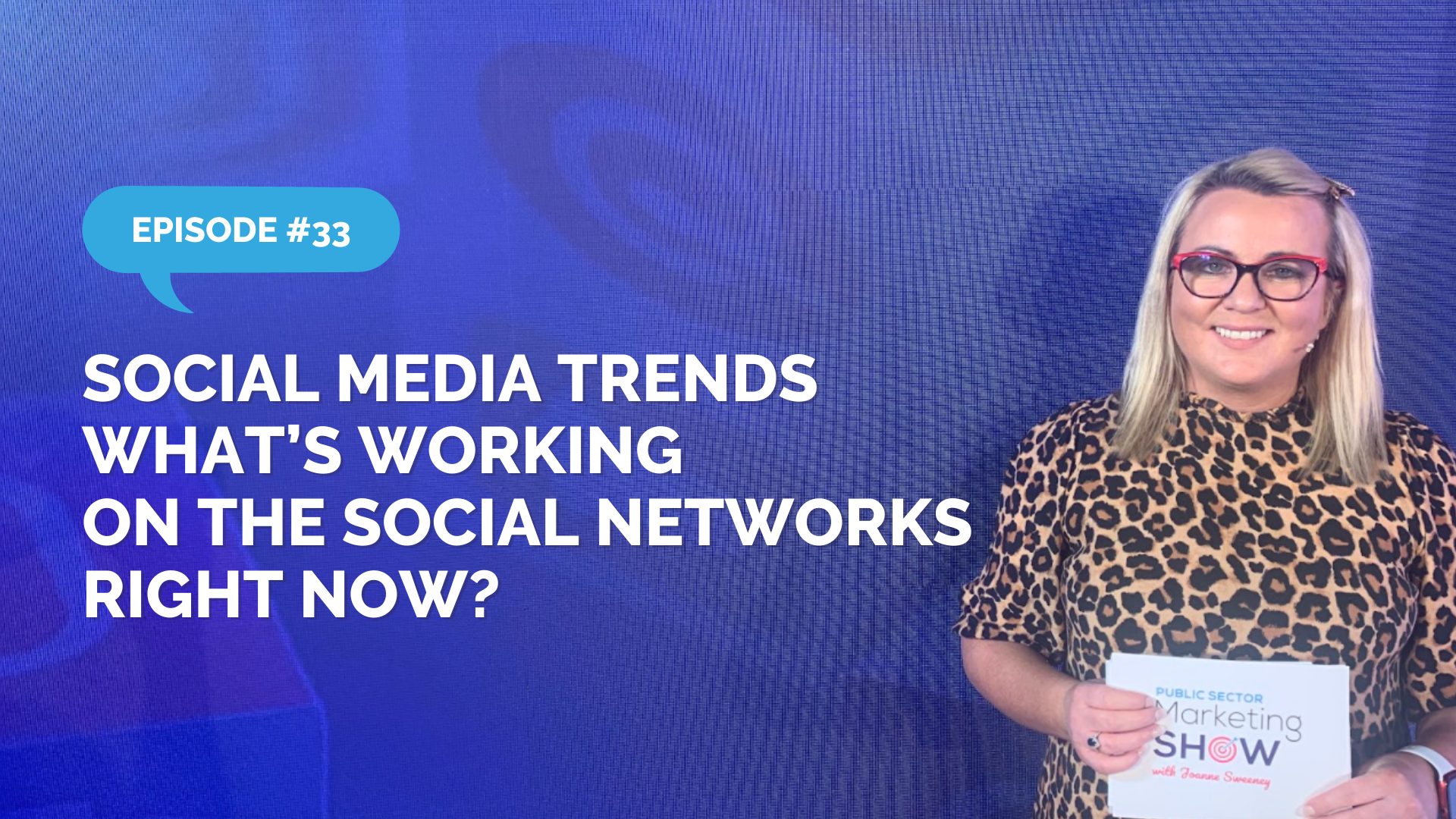 Episode 33 - Social Media Trends 2021 - What's Working on The Social Networks Right Now?